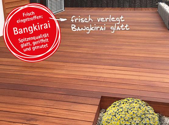 Holzterrasse Bangkirai, Dielen glatt