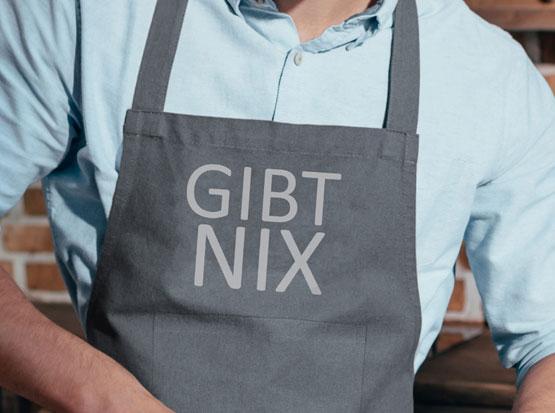 Kochschürze mit Aufdruck: Gibt nix